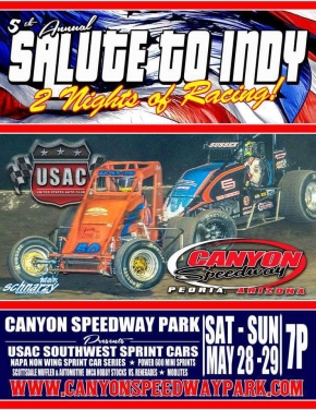 "CANYON'S ""SALUTE TO INDY"" PLAYS HOST TO TWO NIGHTS OF USAC SOUTHWEST SPRINT ACTION"